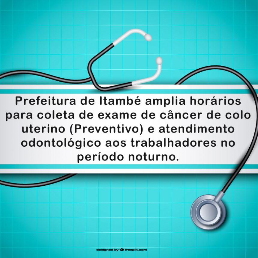 Prefeitura de Itambé amplia horários para coleta de exame de câncer de colo uterino (Preventivo) e atendimento odontológico aos trabalhadores no período noturno