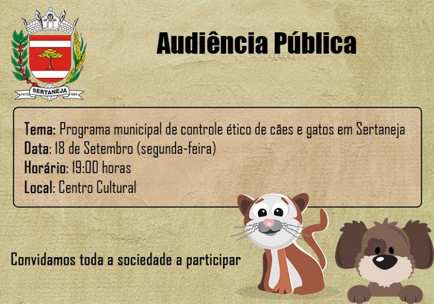 Convocação da População em geral para Audiência Pública PROGRAMA MUNICIPAL DE CONTROLE POPULACIONAL ÉTICO DE CÃES E GATOS SERTANEJA - PR