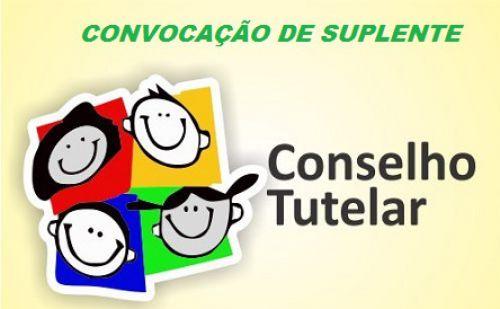 EDITAL DE CONVOCAÇÃO DE SUPLENTE - CONSELHO TUTELAR