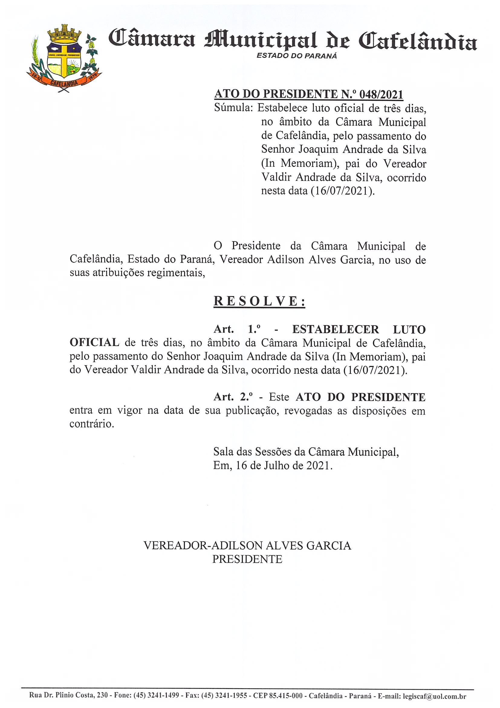 Presidente da Câmara Municipal estabelece três dias de Luto Oficial, em virtude do passamento do Pai do Vereador Valdir Andrade da Silva (Bugrão), Senhor Joaquim Andrade da Silva.