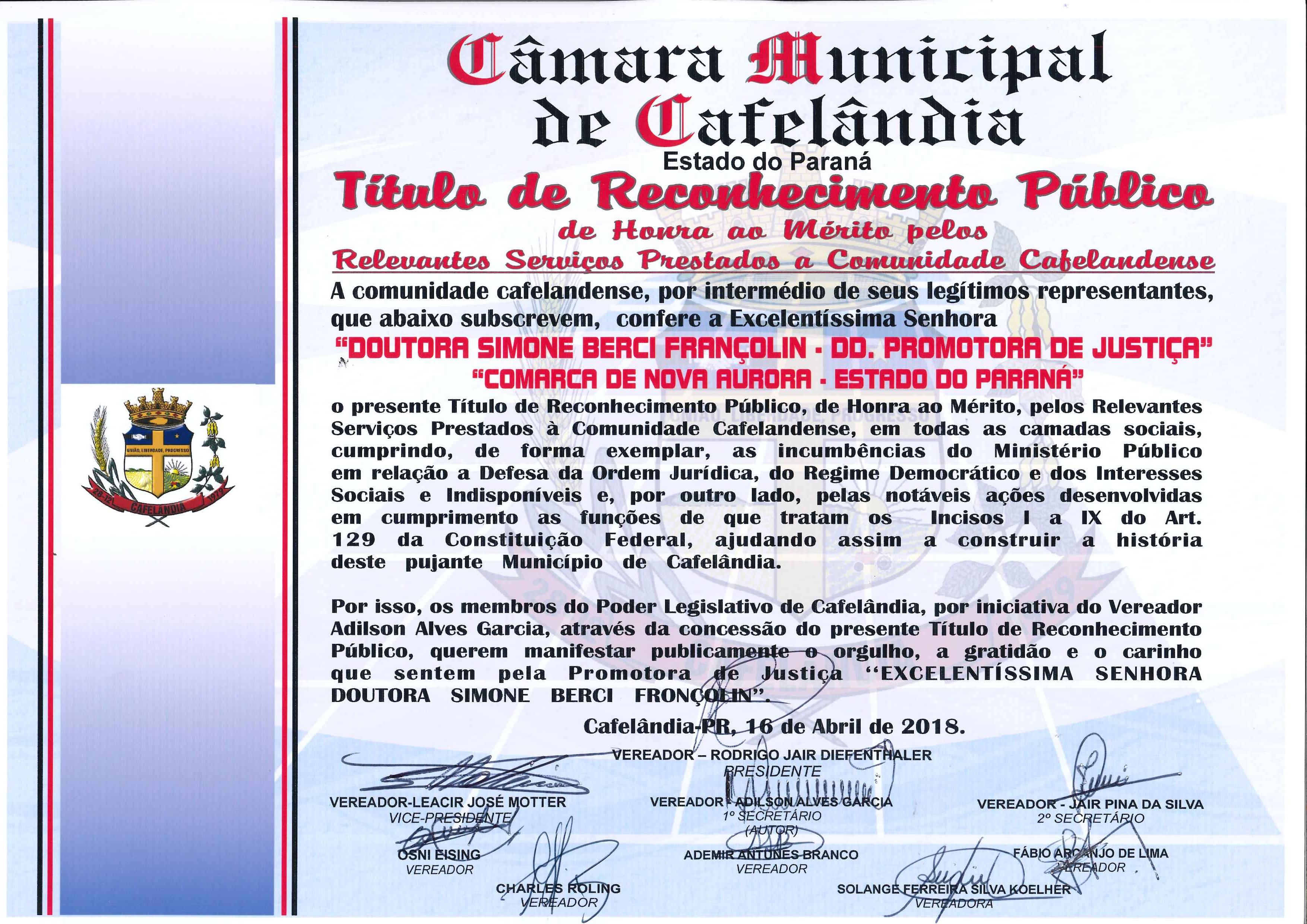 Câmara Municipal Concede o Título de Reconhecimento Público de Honra ao Mérito a Excelentíssima Senhora Doutora Simone Berci Françolin - DD. Promotora de Justiça da Comarca de Nova Aurora.