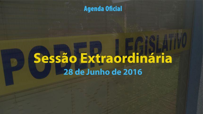 Sessão Extraordinária de 28 de Junho de 2016