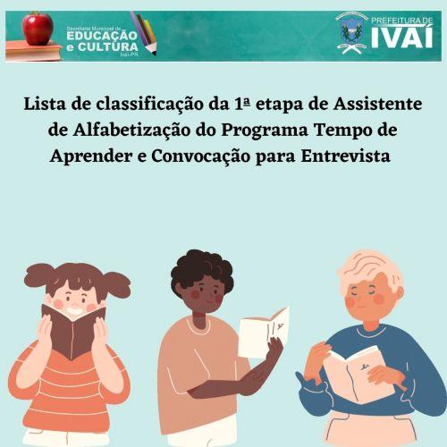 Lista de classificação da 1ª etapa de Assistente de Alfabetização do Programa Tempo de Aprender e Convocação para Entrevista
