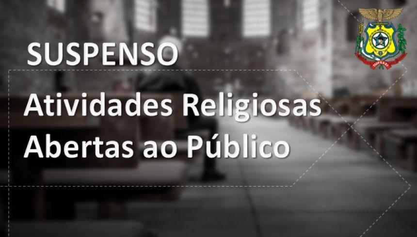 Atividades Religiosas Abertas ao Público Estão Suspensas No Município de Tupãssi