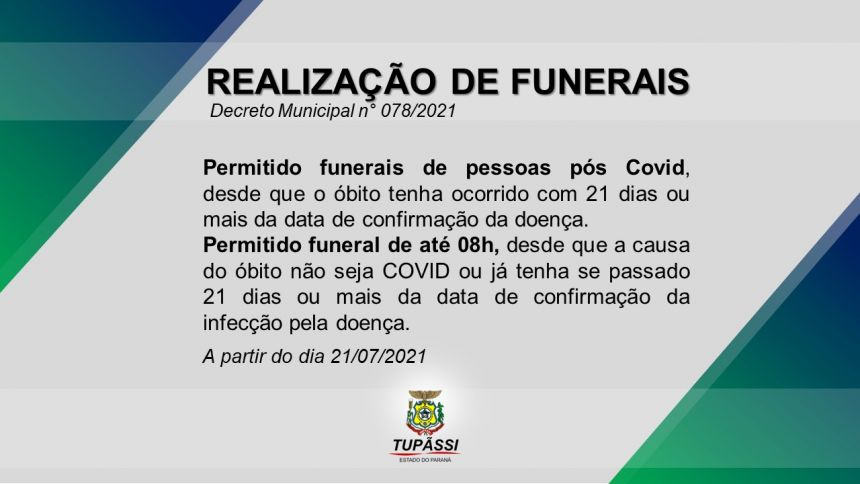 Confira as diretrizes do Decreto Municipal  078/2021 , publicado hoje (21) que dispõe sobre funerais no município de Tupãssi
