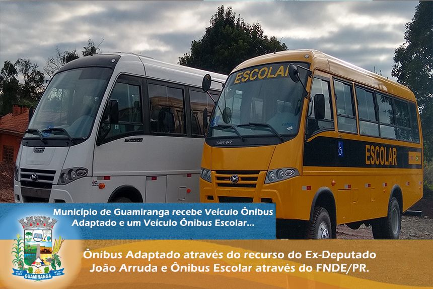 Município de Guamiranga recebe veículo ônibus adaptado através de recurso do Ex-Deputado João Arruda e um veículo ônibus escolar através do FNDE/PR.