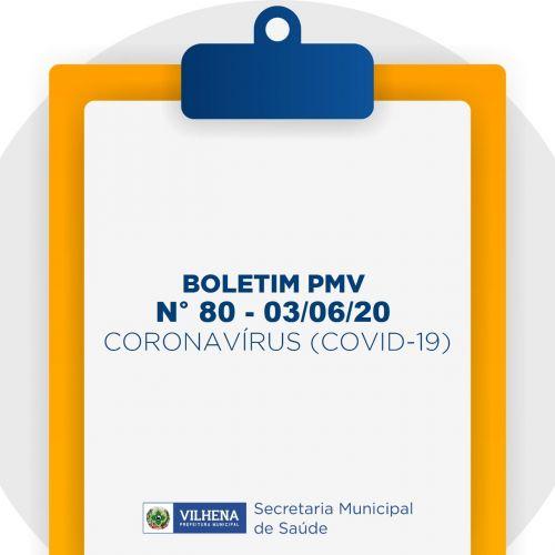 BOLETIM PMV Nº 80 - 03/06/20 - CORONAVÍRUS (COVID-19)