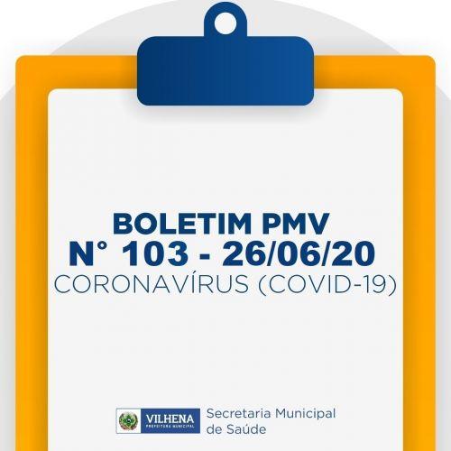 BOLETIM PMV Nº 103 - 26/06/20 - C1ORONAVÍRUS (COVID-19)
