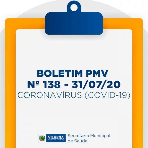 BOLETIM PMV Nº 138 - 31/07/20 - CORONAVÍRUS (COVID-19)