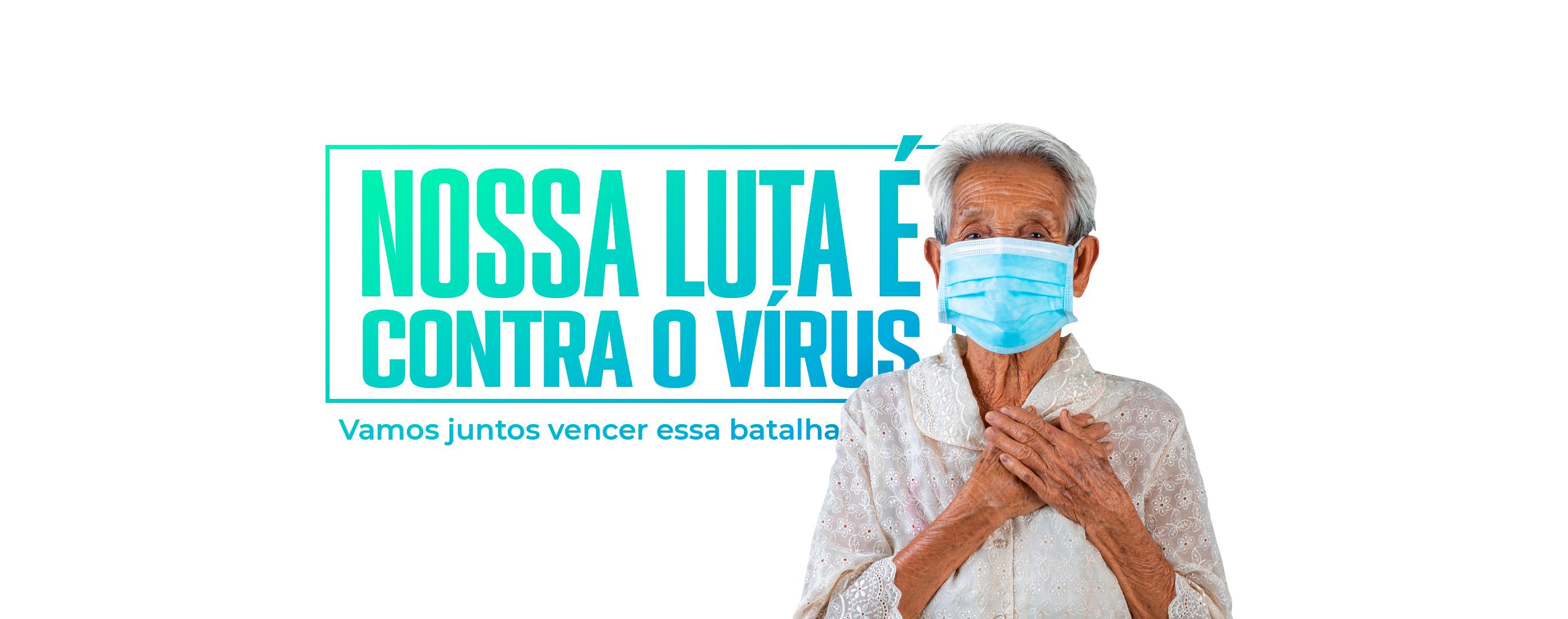 Nossa luta é contra o vírus