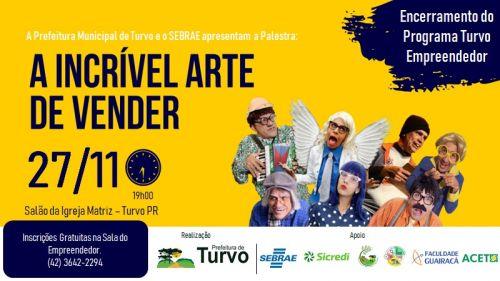 """""""A Incrível Arte de Vender"""" é o tema da palestra de encerramento do Programa Turvo Empreendedor 2019"""