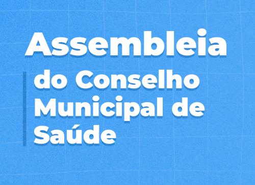 Assembleia do Conselho Municipal de Saúde ocorre nesta quarta-feira (15)