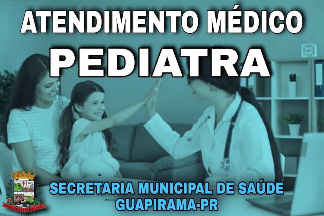 INFORMATIVO SOBRE  ATENDIMENTO COM MÉDICO PEDIATRA