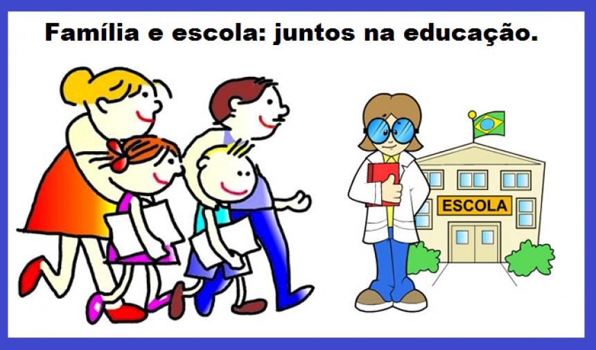 Família e Escola : juntos na educação.
