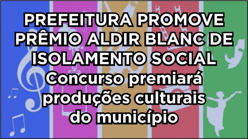 Prefeitura promove Prêmio Aldir Blanc de Isolamento Social - Inscrições prorrogadas até 24/11