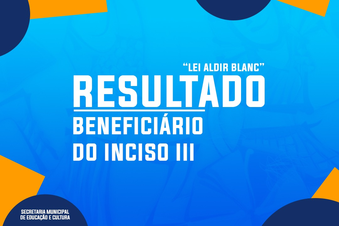 Resultado Beneficiários do Inciso III da Lei Aldir Blanc