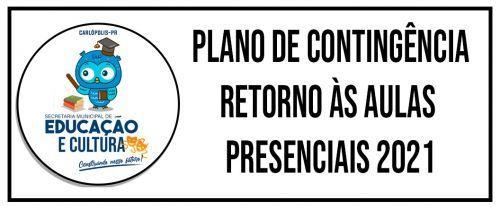 PLANO DE CONTINGENCIA - RETORNO AS AULAS PRESENCIAS 2021