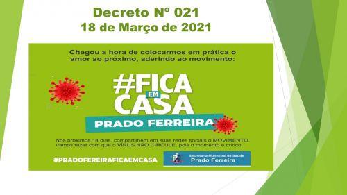 DECRETO Nº 21/2021 -  Fica decretado no Município de Prado Ferreira, a transição do Distanciamento Social Seletivo (DSE) para o Distanciamento Social Ampliado (DSA).
