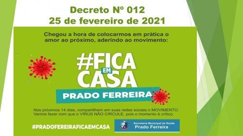 DECRETO Nº 012/2021 - Ficam acolhidas no âmbito do Município de Prado Ferreira as determinações constantes do Decreto Estadual nº 6.983/2021