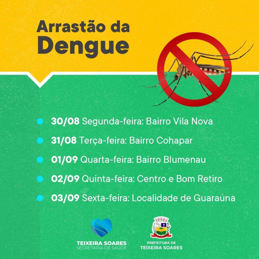 Iniciou o Arrastão de Dengue