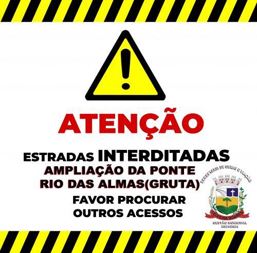 ATENÇÃO INTERDIÇÃO  ESTRADA (PONTE DA GRUTA)