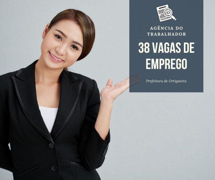 Agência tem 38 vagas de emprego; confira os requisitos