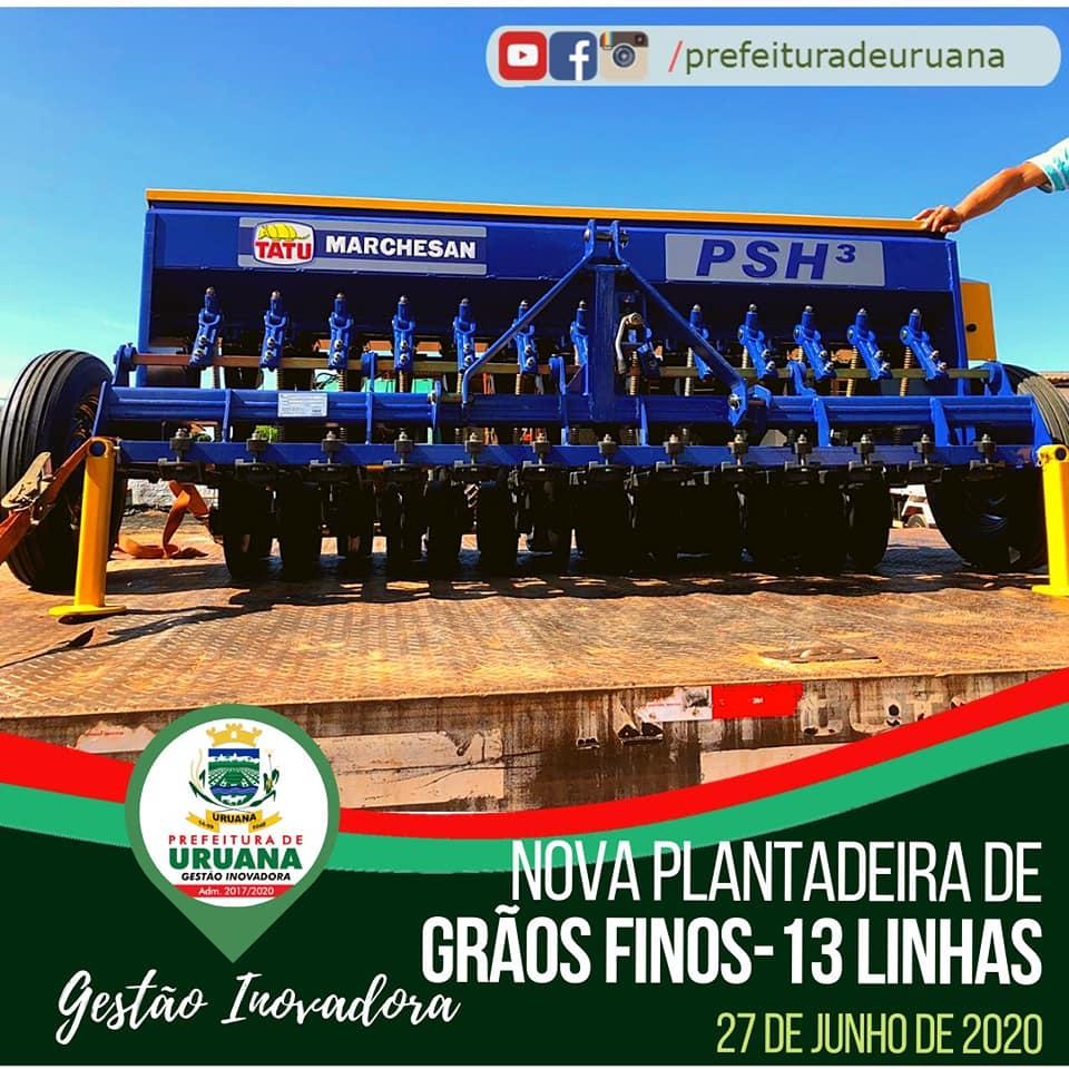 A Prefeitura de Uruana adquiriu uma nova plantadeira de grãos finos de 13 linhas.