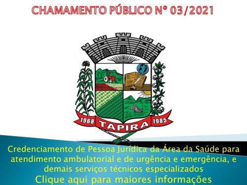 EDITAL DE CHAMAMENTO PÚBLICO - Nº. 003 / 2021