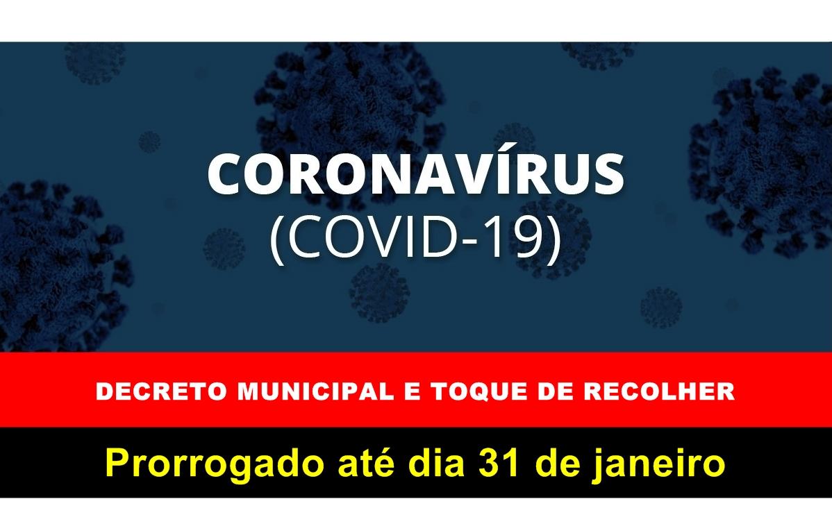Decreto sobre o enfrentamento do Coronavirus é prorrogado até dia 31 de janeiro