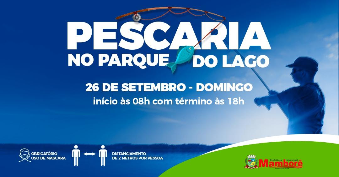Neste domingo tem pescaria no Parque do Lago de Mamborê