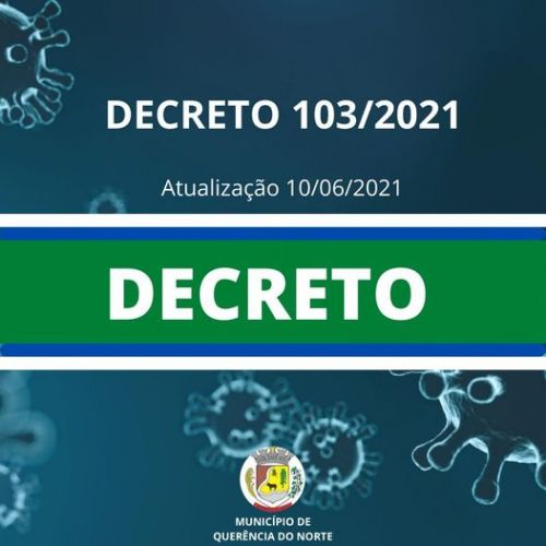 DECRETO Nº 103/2021 COVID 19 PRORROGA AS MEDIDAS DO DECRETO Nº 85/2021