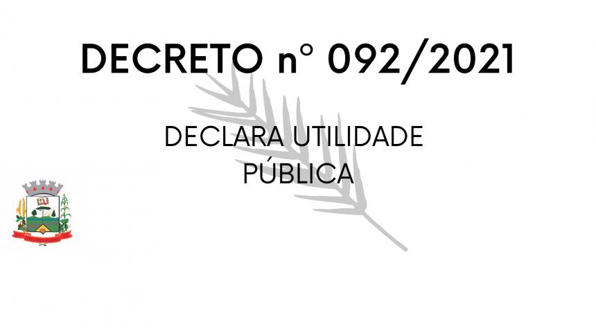 DECRETO nº 092/2021- DECLARA UTILIDADE PÚBLICA