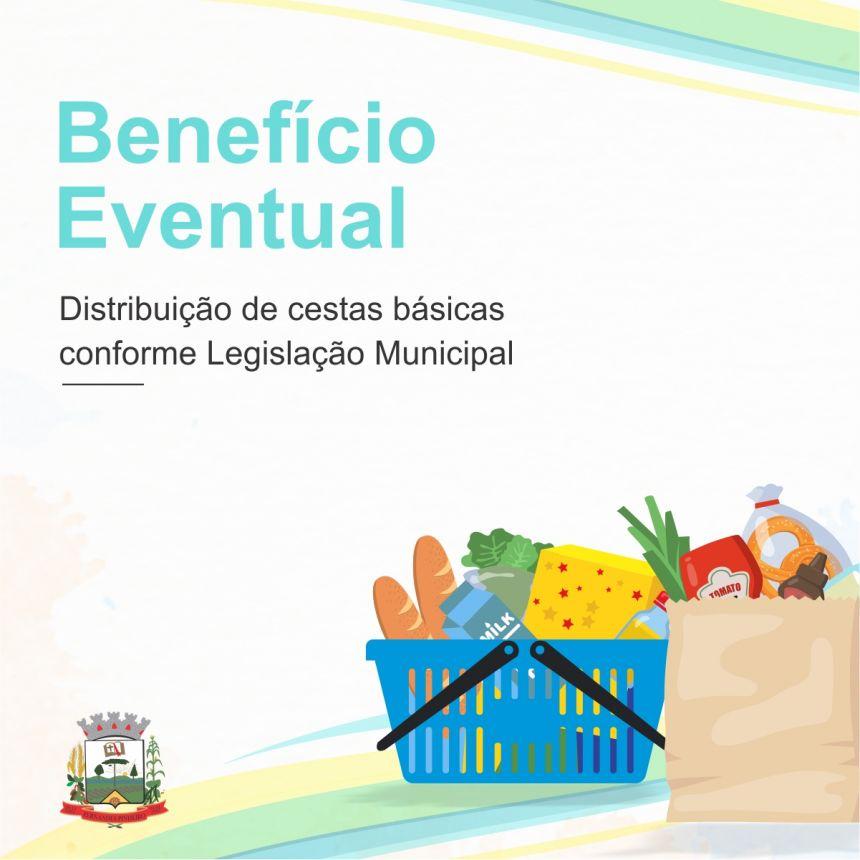 Benefício eventual - Distribuição de cestas básicas conforme Legislação Municipal.