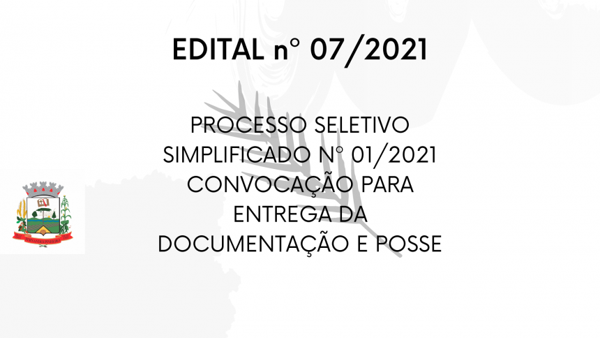 EDITAL n 07/2021- PROCESSO SELETIVO SIMPLIFICADO Nº 01/2021