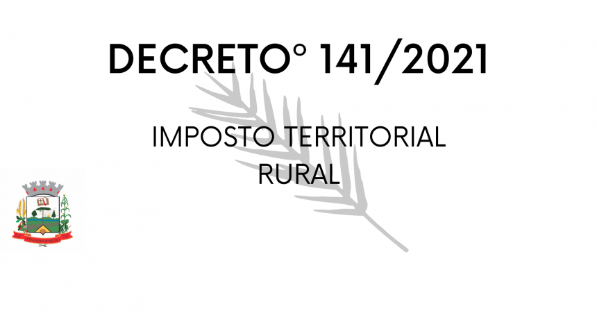 DECRETO MUNICIPAL nº 141/2020 - IMPOSTO TERRITORIAL RURAL