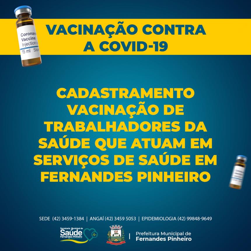 Cadastramento Vacinação de Trabalhadores da Saúde que atuam em serviços de Saúde em Fernandes Pinheiro!