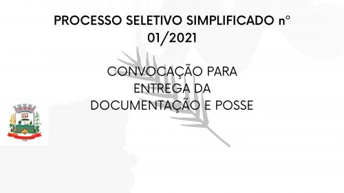 EDITAL n 04 PROCESSO SELETIVO SIMPLIFICADO Nº 01/2021 CONVOCAÇÃO PARA ENTREGA DA DOCUMENTAÇÃO E POSSE