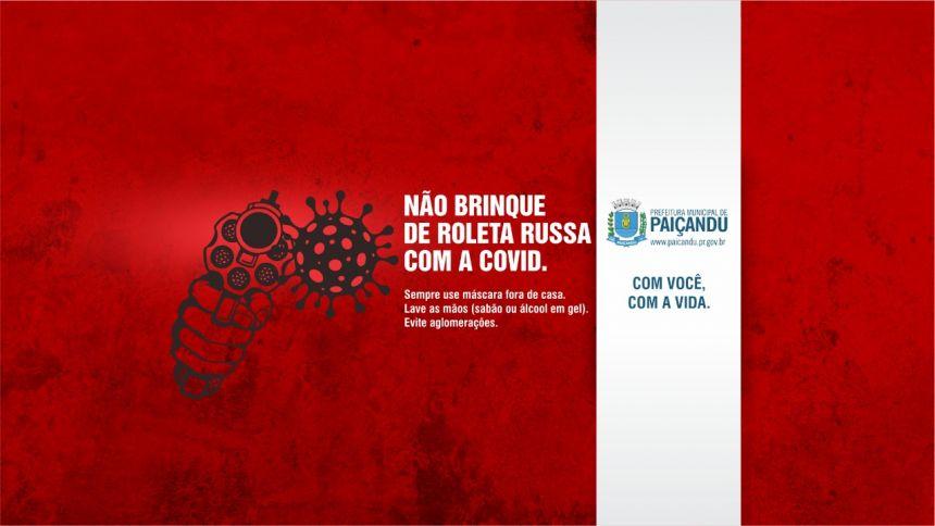 NÃO BRINQUE DE ROLETA RUSSA COM A COVID-19