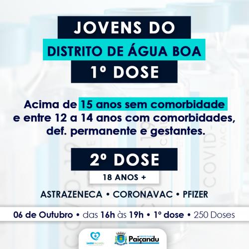 ATENÇÃO DISTRITO DE ÁGUA BOA   1º DOSE DA VACINAÇÃO PARA 15+ ANOS E DE 12 A 14 ANOS COM COMORBIDADES