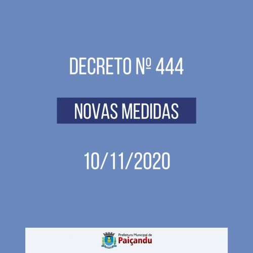 Confiram as novas medidas adotadas pelo decreto nº 444/2020