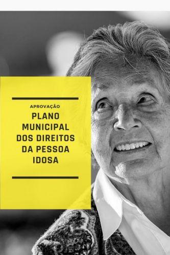 Aprovação do Plano Municipal dos Direitos da Pessoa Idosa