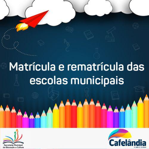 Matrículas e rematrículas das escolas municipais de Cafelândia