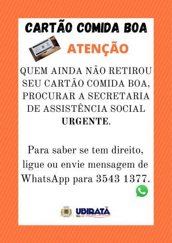 Quem ainda não retirou o CARTÃO COMIDA BOA deve procurar a Secretaria de Assistência Social com urgência