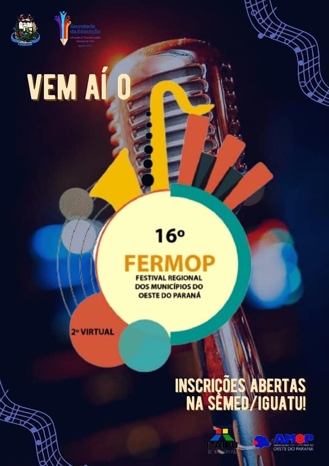 Atenção artistas de Iguatu, vem aí o FERMOP 2021. Inscrições abertas! Estão abertas as inscrições para o FERMOP - Festival Regional dos Municípios do Oeste do Paraná de 2021 com as fase