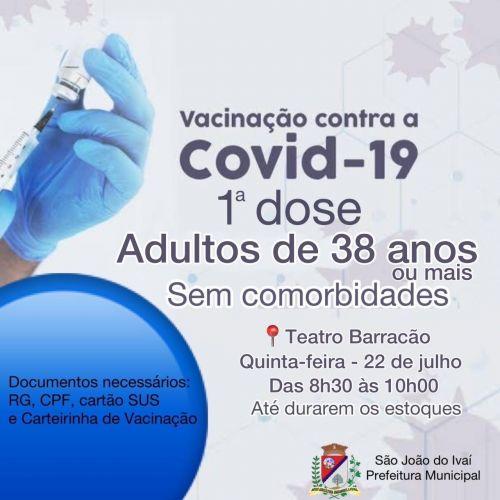 Vacinação para pessoas sem comorbidades de 38 anos ou mais .